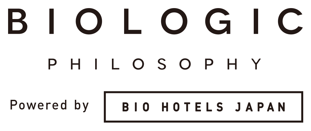 BIOLOGIC PHLOSOPHY Powerd by BIO HOTELS JAPAN